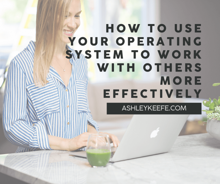 How to Use Your Operating System to Work With Others More Effectively