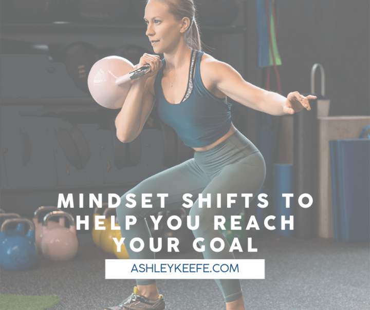 3 Mindset Shifts to Help You Reach Your Goals