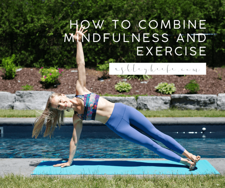 How to Combine Mindfulness and Exercise