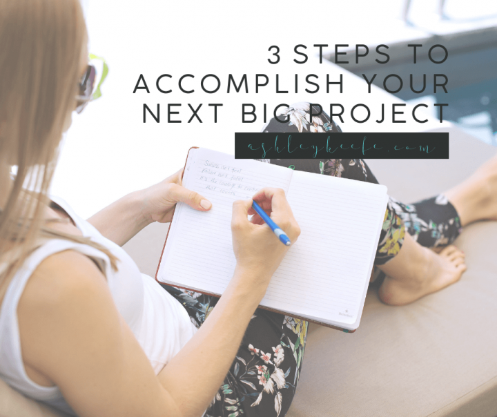 3 Steps to Accomplish Your Next Big Project