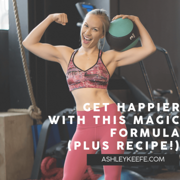 Get Happier With this Magic Formula (Plus Recipe!) | AshleyKeefe.com